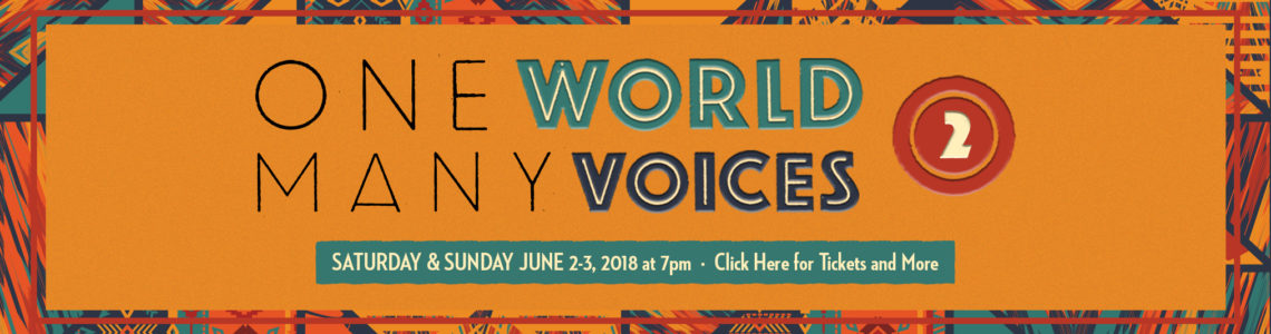 One World, Many Voices 2: June 2 and 3, 2018