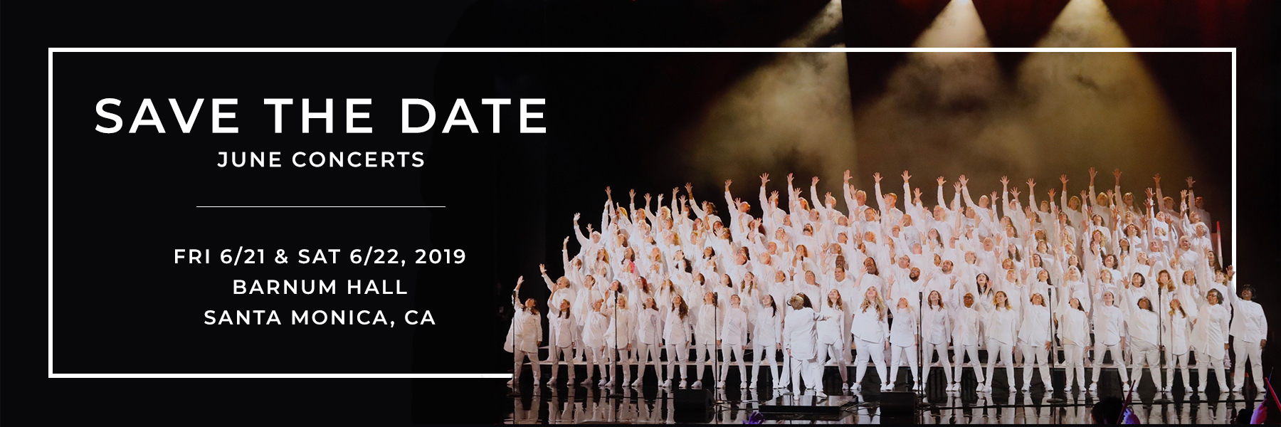 Save the date: June concerts are June 21 and June 22, 2019 at Barnum Hall in Santa Monica, CA