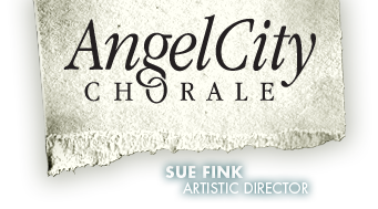 Angel City Chorale - Sue Fink, Artistic Director